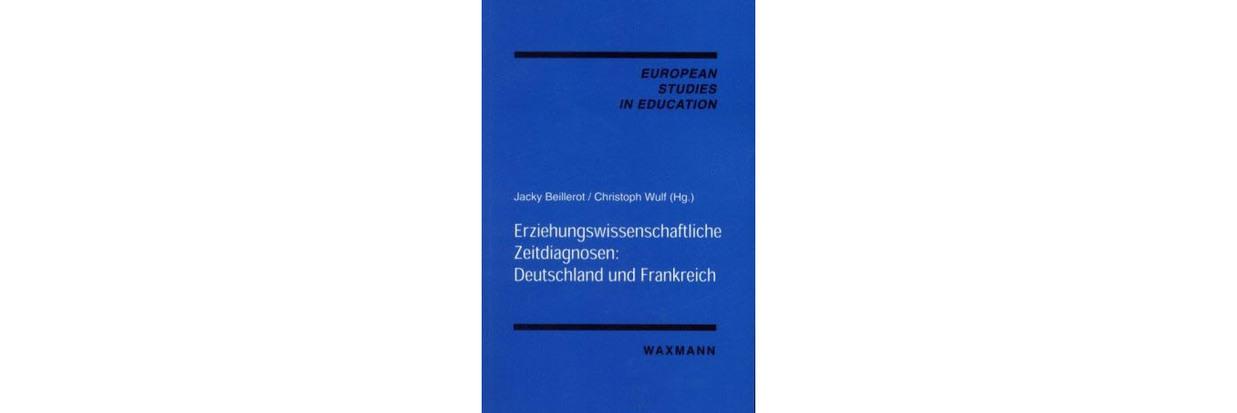 Erziehungswissenschaftliche Zeitdiagnosen Deutschland Und Frankreich